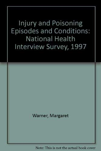 Injury and Poisoning Episodes and Conditions: National: Margaret Warner; Patricia