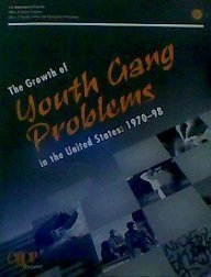 The Growth of Youth Gang Problems in the United States: 1970-98 : Report: Walter B. Miller