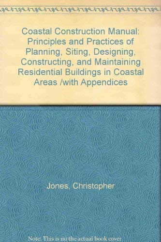 9780756717650: 2-3: Coastal Construction Manual: Principles and Practices of Planning, Siting, Designing, Constructing, and Maintaining Residential Buildings in Coastal Areas /with Appendices