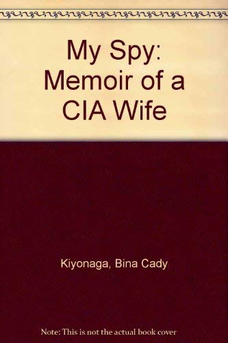 9780756718763: My Spy: Memoir of a CIA Wife