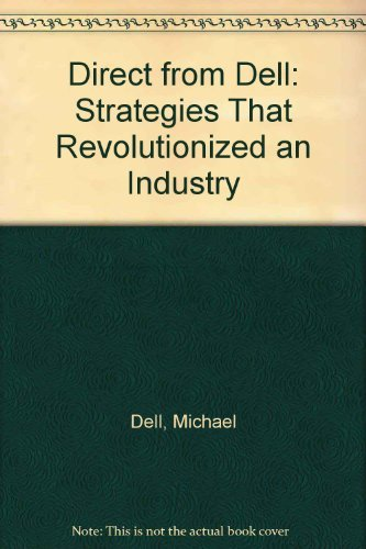 9780756718770: Direct from Dell: Strategies That Revolutionized an Industry