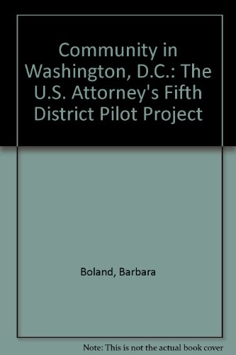 Community in Washington, D.C.: The U.S. Attorney's Fifth District Pilot Project: Barbara ...