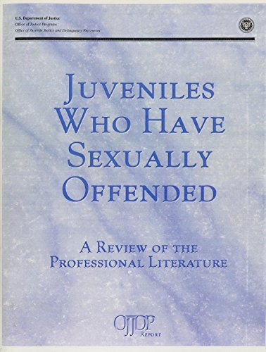 Juveniles Who Have Sexually Offended: A Review Of The Professional Literature: Sue Righthand, ...