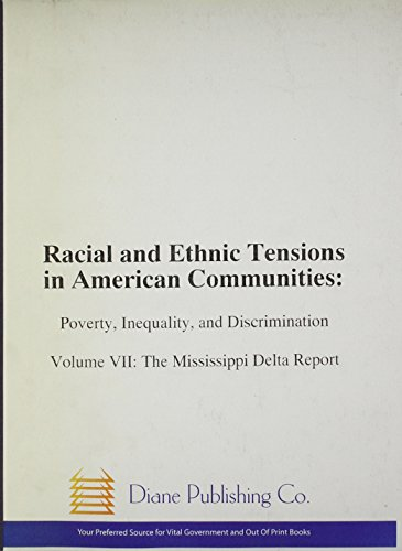 9780756722241: Racial And Ethnic Tensions In American Communities: Poverty, Inequality, And Discrimination: The Mississippi Delta Report
