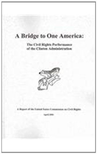 Bridge to One America: The Civil Rights Performance of the Clinton Administration: Rebecca S. Kraus...