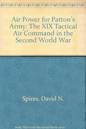 9780756724658: Air Power for Patton's Army: The XIX Tactical Air Command in the Second World War