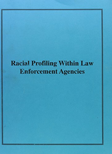 Racial Profiling Within Law Enforcement Agencies: Hearing Before the Committee on the Judiciary, ...