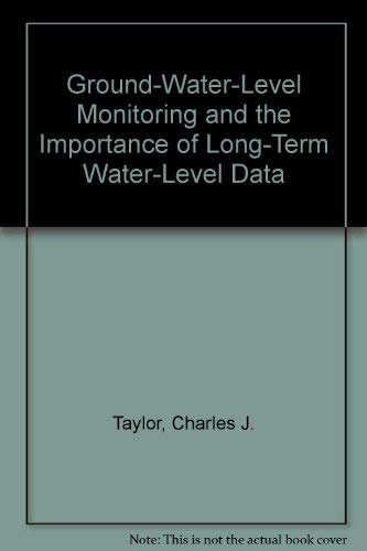 9780756727178: Ground-Water-Level Monitoring and the Importance of Long-Term Water-Level Data