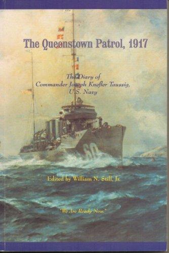 9780756728861: Queenstown Patrol, 1917: The Diary of Commander Joseph Knefler Taussig, U.S. Navy
