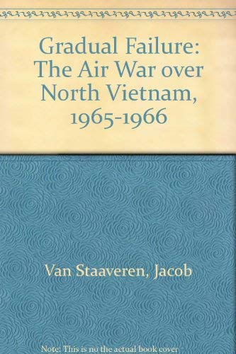 9780756732639: Gradual Failure: The Air War over North Vietnam, 1965-1966