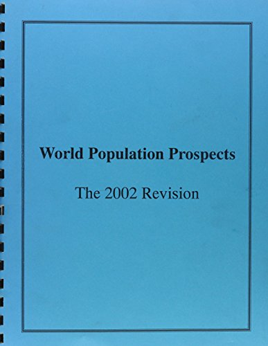 World Population Prospects: The 2002 Revision Highlights