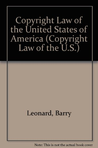 Copyright Law of the United States of America (Copyright Law of the U.S.): Barry Leonard