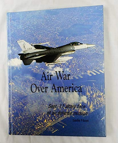 9780756739591: Air War Over America: Sept. 11 Alters Face Of Air Defense Mission