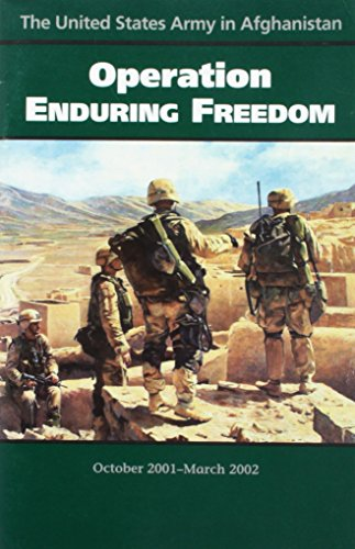 U.s. Army In Afghanistan: Operation Enduring Freedom, October 2001-march 2002: Richard W. Stewart