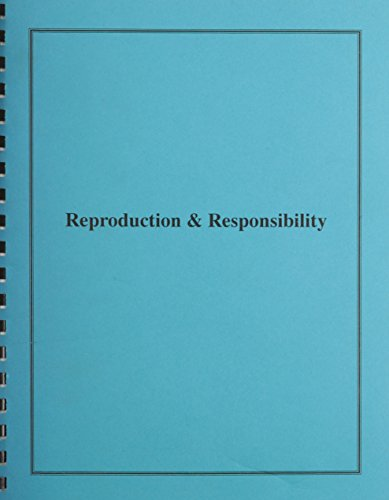 Reproduction And Responsibility: The Regulation Of New Biotechnologies: A Report Of The President&#...