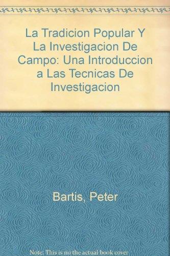 9780756742843: La Tradicion Popular Y La Investigacion De Campo: Una Introduccion a Las Tecnicas De Investigacion (Spanish Edition)