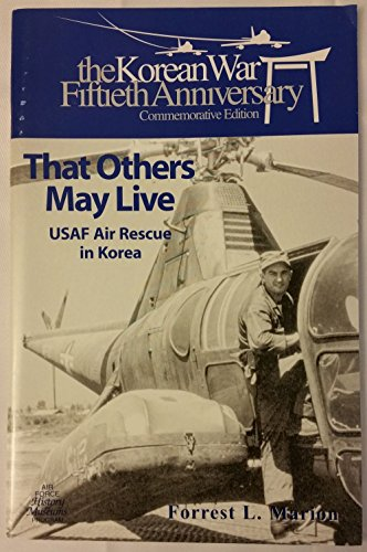 9780756743208: That Others May Live: Usaf Air Rescue in Korea the Korean War Fiftieth Anniversary Commemorative Edition