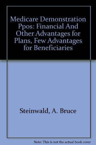 Medicare Demonstration Ppos: Financial And Other Advantages for Plans, Few Advantages for ...