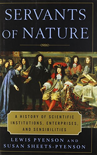 9780756750039: Servants of Nature : A History of Scientific Institutions, Enterprises and Sensibilities