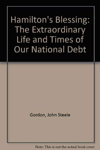 9780756750114: Hamilton's Blessing: The Extraordinary Life and Times of Our National Debt