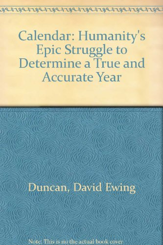 9780756750121: Calendar: Humanity's Epic Struggle to Determine a True and Accurate Year