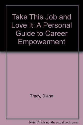 9780756750541: Take This Job and Love It: A Personal Guide to Career Empowerment