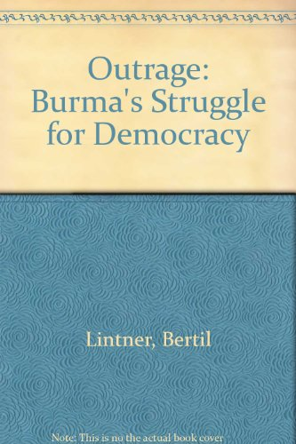 Outrage: Burma's Struggle for Democracy (0756750571) by Bertil Lintner