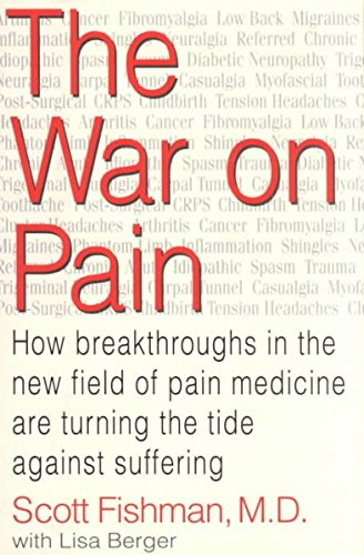 9780756751340: The War on Pain: How Breakthroughs in the New Field of Pain Medicine Are Turning the Tide Against Suffering
