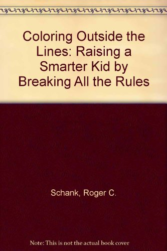 9780756752354: Coloring Outside the Lines: Raising a Smarter Kid by Breaking All the Rules