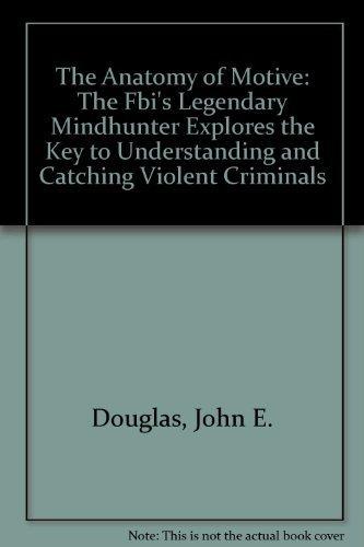 9780684860817 The Anatomy Of Motive Abebooks John Douglas And