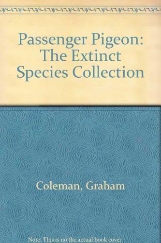 9780756753061: Passenger Pigeon: The Extinct Species Collection