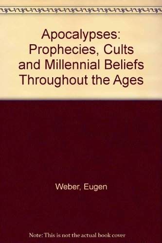 9780756753146: Apocalypses: Prophecies, Cults and Millennial Beliefs Throughout the Ages