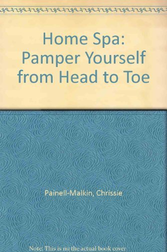9780756753672: Home Spa: Pamper Yourself from Head to Toe