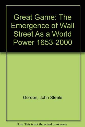 9780756753856: Great Game: The Emergence of Wall Street As a World Power 1653-2000