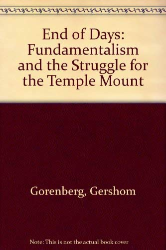 9780756753863: End of Days: Fundamentalism and the Struggle for the Temple Mount