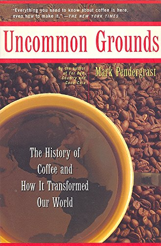 9780756753924: Uncommon Grounds: The History of Coffee and How It Transformed Our World