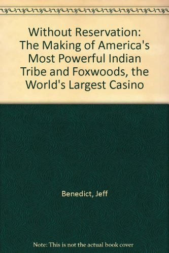 9780756754273: Without Reservation: The Making of America's Most Powerful Indian Tribe and Foxwoods, the World's Largest Casino