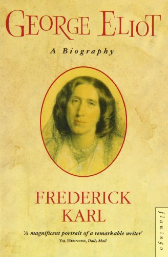 George Eliot: A Biography (0756754526) by Karl, Frederick R.
