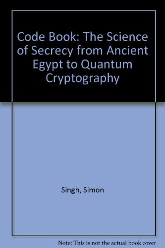 9780756754730: Code Book: The Science of Secrecy from Ancient Egypt to Quantum Cryptography