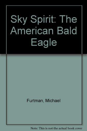 9780756755584: Sky Spirit: The American Bald Eagle