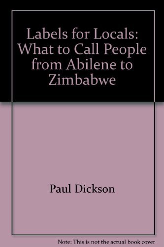 9780756755829: Labels for Locals: What to Call People from Abilene to Zimbabwe
