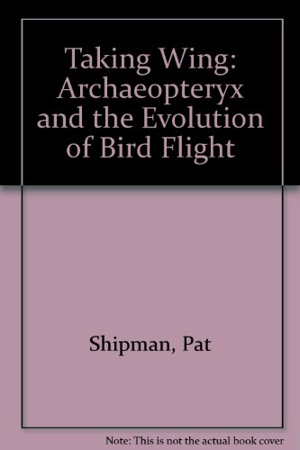 9780756755867: Taking Wing: Archaeopteryx and the Evolution of Bird Flight