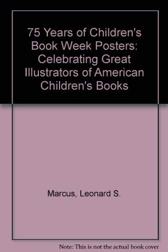 9780756755959: 75 Years of Children's Book Week Posters: Celebrating Great Illustrators of American Children's Books