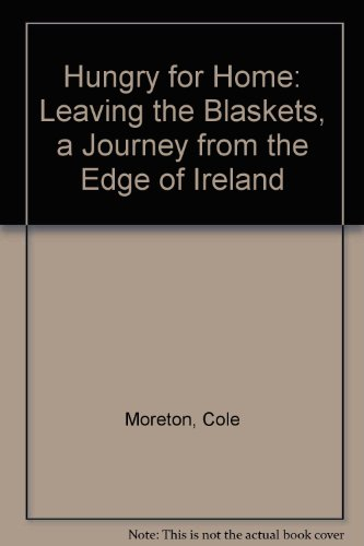 9780756756147: Hungry for Home: Leaving the Blaskets, a Journey from the Edge of Ireland