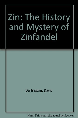 9780756756246: Zin: The History and Mystery of Zinfandel