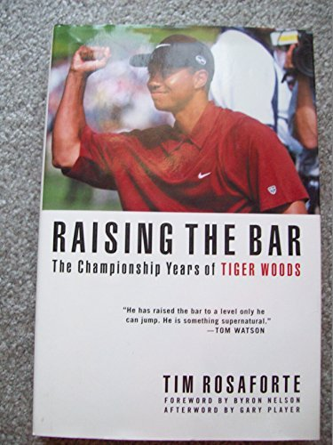 9780756756284: Raising the Bar: The Championship Years of Tiger Woods