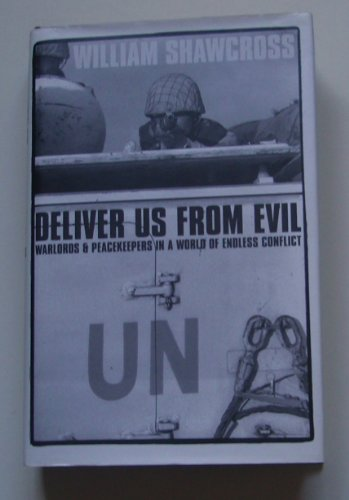 9780756756338: Deliver Us from Evil: Peacekeepers, Warlords and a World of Endless Conflict