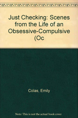 9780756756765: Just Checking: Scenes from the Life of an Obsessive-Compulsive (Oc
