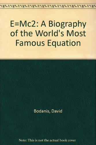 9780756757083: E=Mc2: A Biography of the World's Most Famous Equation