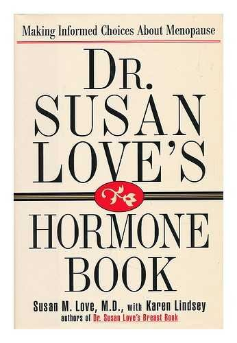 9780756757472: Dr. Susan Love's Hormone Book: Making Informed Choices About Menopause